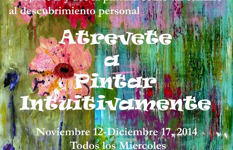 Dare to Paint Intuitively/Atrevete a pintar intuitivamente OAC